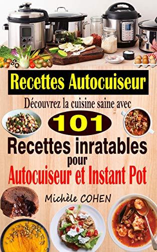 Recettes Autocuiseur: Découvrez la cuisine saine avec 101...