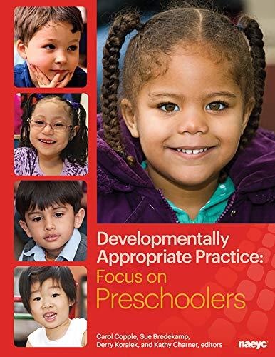 Developmentally Appropriate Practice: Focus on Preschoolers (DAP Focus Series)