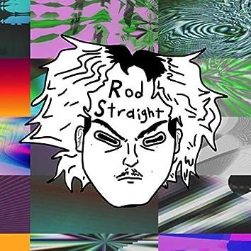 Rod Straight