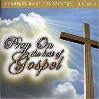 Pray on: the Best of Gospel