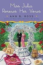 Miss Julia Renews Her Vows by Ann B. Ross (2010-04-06)