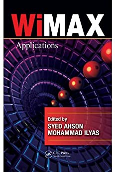 [Syed A. Ahson, Mohammad Ilyas]のWiMAX: Applications (WiMAX Handbook) (English Edition)
