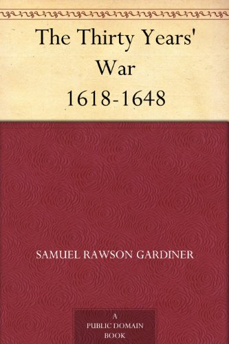 The Thirty Years' War 1618-1648 (English Edition)