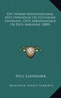 Det Norske Missionsselskab, Dets Oprindelse Og Historiske Udvikling, Dets Arbeidsmarker Og Dets Arbeidere (1889)