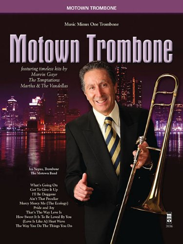 Motown Trombone: Featuring Timeless Hits by Marvin Gaye, the Temptations, Martha & the Vandellas