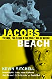 Jacobs Beach: The Mob, the Garden and the Golden Age of Boxing