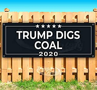 Trump Digs Coal 2020 13 oz Heavy Duty Vinyl Banner Sign with Metal Grommets, New, Store, Advertising, Flag, (Many Sizes Available)