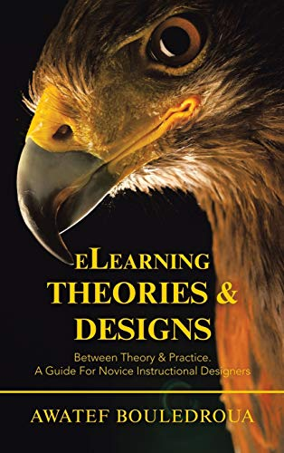 Elearning Theories & Designs: Between Theory & Practice. a Guide for Novice Instructional Designers