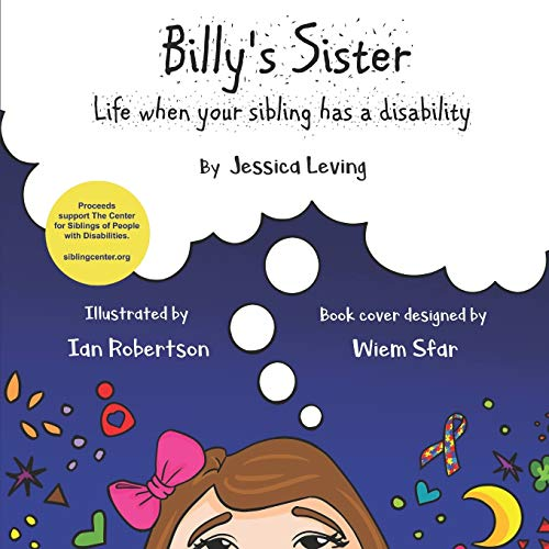 Compare Textbook Prices for Billy's Sister: Life when your sibling has a disability Special Siblings Ed. 2  ISBN 9798618220682 by Leving, Jessica,Robertson, Ian,Sfar, Wiem