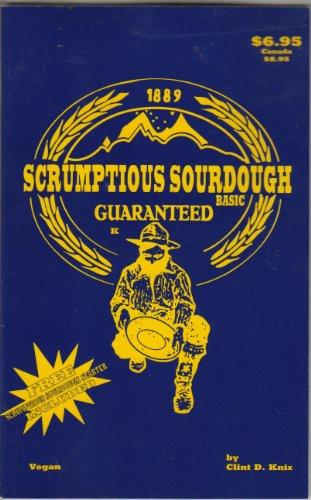 Scrumptious Sourdough Basic Cookbook
