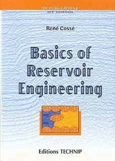 Basics Reservoir Engineering: Oil and Gas Field Development Techniques