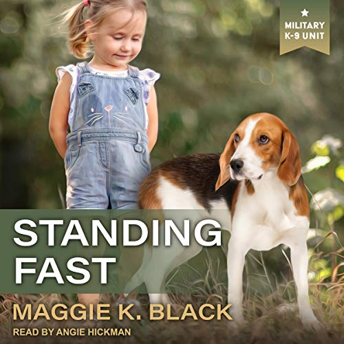 Standing Fast: Military K-9 Unit Series, Book 4