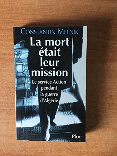 Mirror PDF: La mort était leur mission.Le service Action pendant la guerre d'Algérie