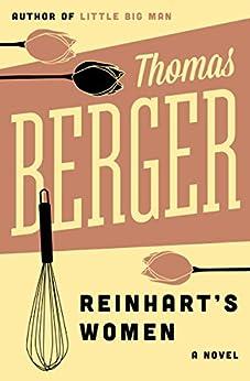 Reinhart's Women: A Novel (Carlo Reinhart Book 4) by [Thomas Berger]