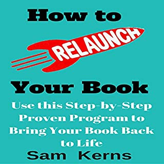 How to Relaunch Your Book: Use this Step-by-Step Proven Program to Bring Your Book Back to Life: (Work from Home Series: Book 7) audiobook cover art