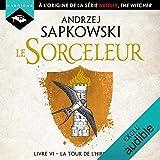 La Tour de l'Hirondelle - Sorceleur 6 - Format Téléchargement Audio - 14,99 €