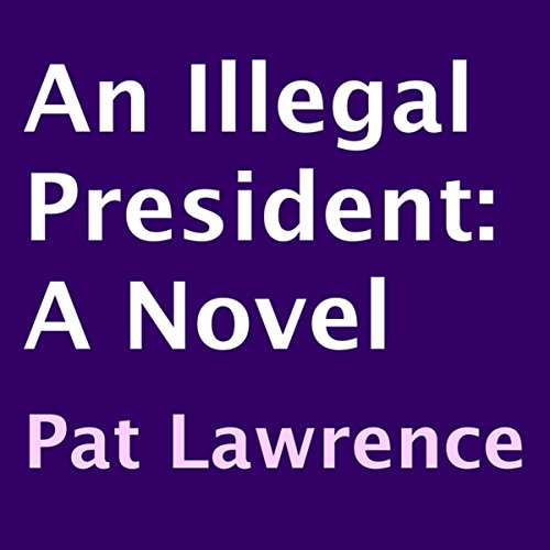 An Illegal President audiobook cover art
