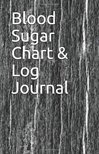 Blood Sugar Chart & Log Journal: Diabetes record keeping and charting.
