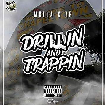 Drillin' & Trappin' (feat. YR)