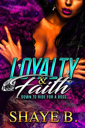 Loyalty & Faith : Down to Ride for a Boss (English Edition)