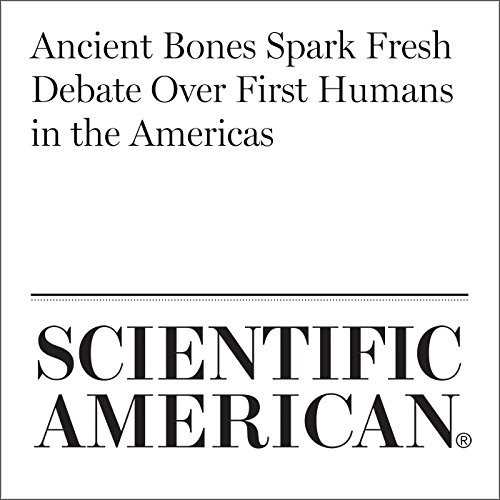Ancient Bones Spark Fresh Debate Over First Humans in the Americas copertina