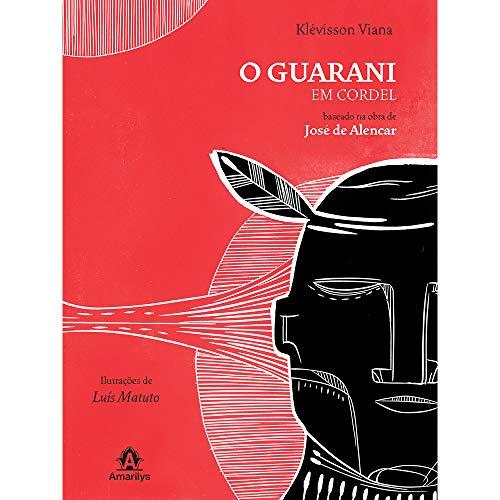 O guarani em cordel: Baseado na obra de José de Alencar