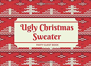 Ugly Christmas Sweater Party Guest Book: Fill-In, Multiple Choice and Room for Guests to Draw and Write (Fun Activity for Holiday Parties)