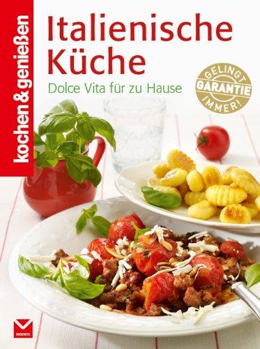 K&G - Italienische Küche: Dolce Vita für zu Hause (kochen & genießen 5)