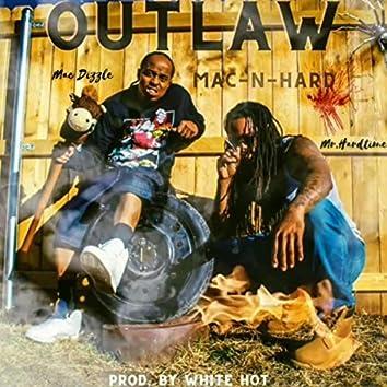 Outlaw (feat. Mac Dizzle & Mac-n-Hard)