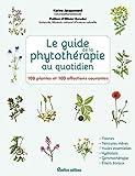 Le guide de la phytothérapie au...