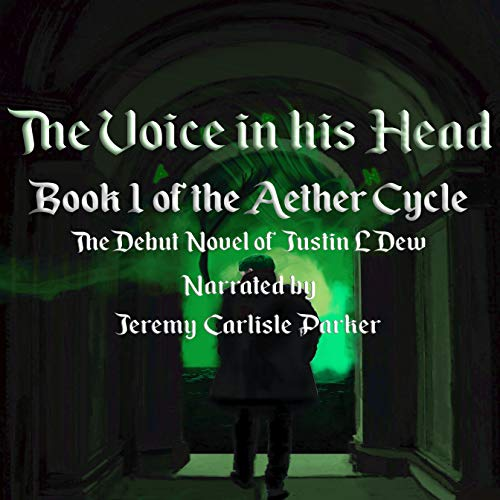 The Voice in His Head Audiobook By Justin L Dew cover art