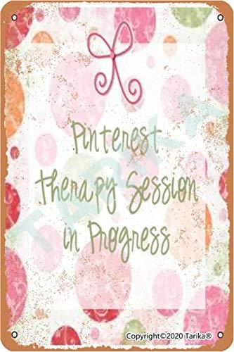 Pinterest Therapy Session In Progress Metal 20.3 x 30.4 cm Placa decorativa de aspecto retro para el hogar, cocina, baño, granja, jardín, garaje, citas inspiradoras para decoración de pared