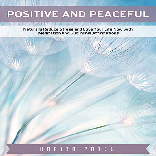 Positive and Peaceful Audiobook By Harita Patel cover art