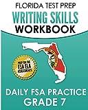 FLORIDA TEST PREP Writing Skills Workbook Daily FSA Practice Grade 7: Preparation for the Florida Standards Assessments (FSA)