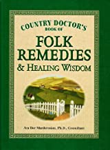 Country Doctor's Book of Folk Remedies & Healing Wisdom