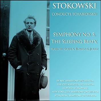 Stokowski Conducts Tchaikovsky: Symphony No. 5, The Sleeping Beauty, Marche Slave & Romeo and Juliet
