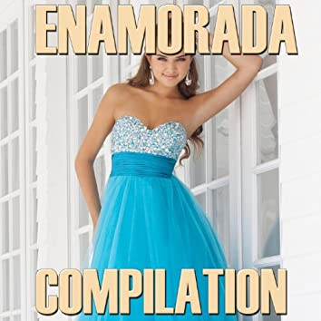 Enamorada Compilation
