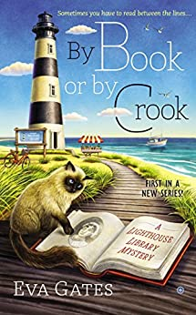 By Book or By Crook (A Lighthouse Library Mystery 1) by [Eva Gates]