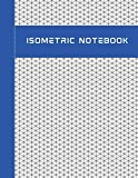 Isometric Notebook: Isometric Graph Paper Notebook; 8.5' x 11' Inches; Grid Of Equilateral Triangles Each Measuring .28' - Architecture, Puzzles, 3D Printer ProjectsSculpture, Landscaping