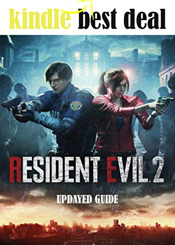Resident Evil 2 - Updated Guide and Walkthrough - Final Complete Cheats, Hack, Tips, Tricks (English Edition)