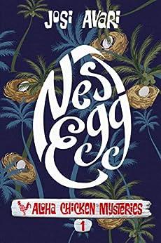 Nest Egg (Aloha Chicken Mysteries Book 1) by [Josi Avari]