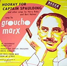 Hooray for Captain Spaulding and Other Songs... Sung By Groucho Marx