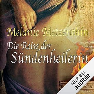 Die Reise der Sündenheilerin     Die Sündenheilerin 2              Autor:                                                                                                                                 Melanie Metzenthin                               Sprecher:                                                                                                                                 Katrin Zimmermann                      Spieldauer: 17 Std. und 58 Min.     447 Bewertungen     Gesamt 4,6