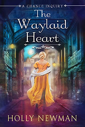 The Waylaid Heart (A Chance Inquiry Book 1) (English Edition)
