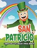 San Patricio libro de colorear para niños: Feliz día de San Patricio: libro para colorear para niños con el día de San Patricio, sombrero y arco iris