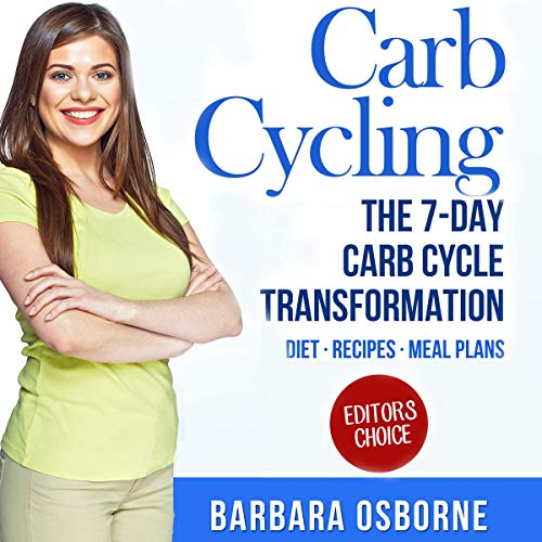 Carb Cycling: The 7-Day Carb Cycle Transformation audiobook cover art