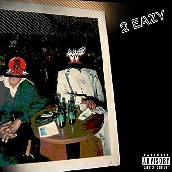 2 Eazy