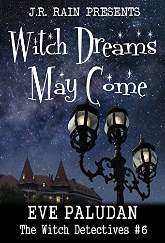 Witch Dreams May Come: A Paranormal Women's Mystery Novel by [Eve Paludan, J.R. Rain]