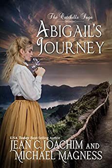 Abigail's Journey (The Catskills Saga Book 1) by [Jean  Joachim, Michael Magness]