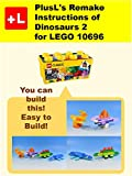 PlusL's Remake Instructions of Dinosaurs 2 for LEGO 10696: You can build the Dinosaurs 2 out of your own bricks!